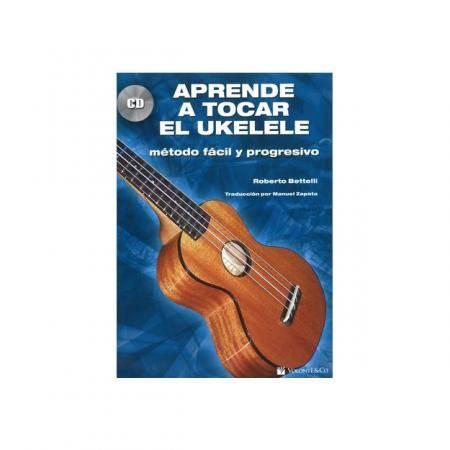 Aprende a tocar El Ukelele + CD Roberto Bettelli