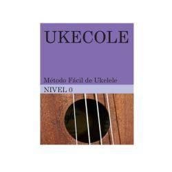 Método Fácil Aprendizaje Ukelele Ukecole