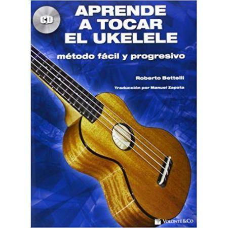 BETTELLI R. - APRENDE A TOCAR UKELELE +CD (metodo