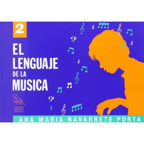 EL LENGUAJE DE LA MÚSICA 2, ANA Mª NAVARRETE