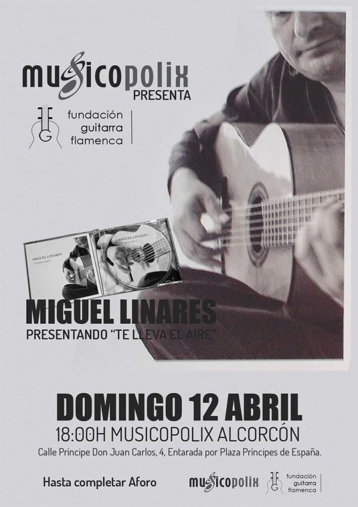 """Miguel Linares presentación disco  """"Te lleva el aire"""""""