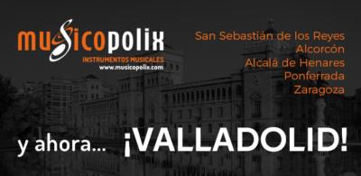 ¡Musicopolix Valladolid se convierte en nuestra nueva tienda!